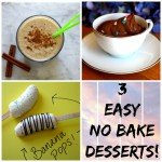 3 Easy No Bake Dessert Recipes