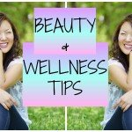 My Top 5 Beauty, Health and Wellness Tips and Secrets