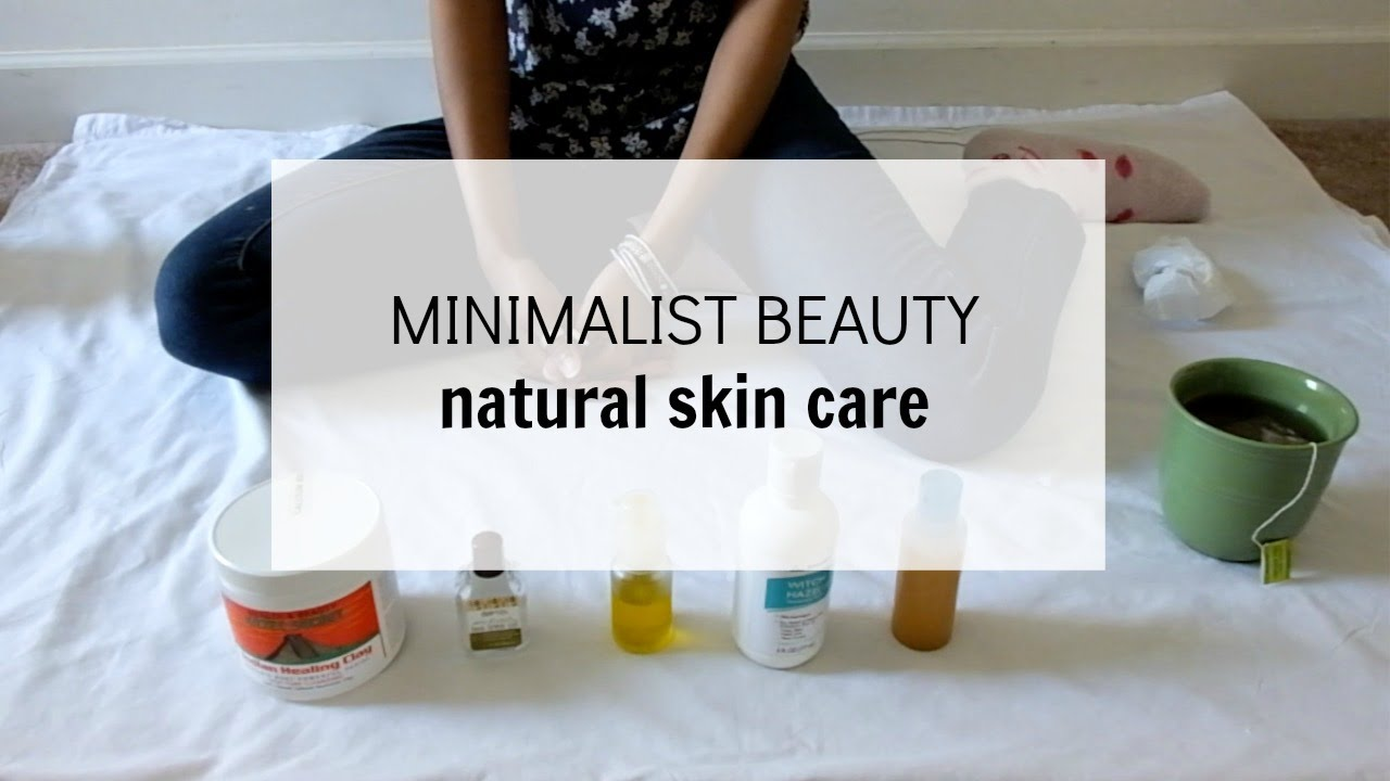 My Natural, Minimalist Skin Care Routine