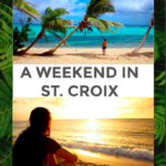 Visiting St. Croix – Weekend in St. Croix
